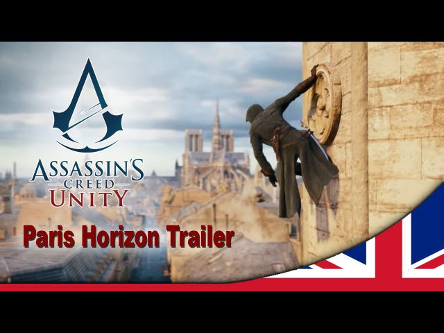 Assassin's Creed Unity Paris Horizon GamesCom Trailer [UK]