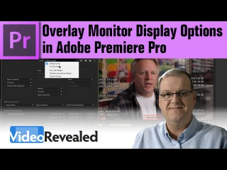 Overlay Monitor Display Options in Adobe Premier Pro