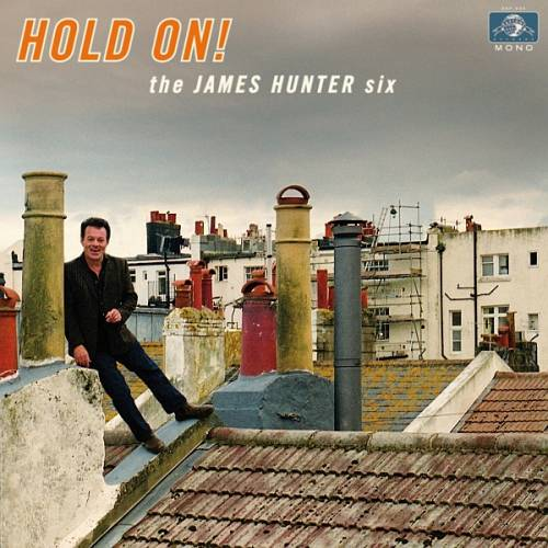 The James Hunter Six - Hold On! (2016) Daptone Records