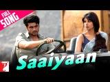 Saaiyaan - Full Song  Gunday  Arjun Kapoor  Priyanka Chopra  Shahid Mallya  Sohail Sen