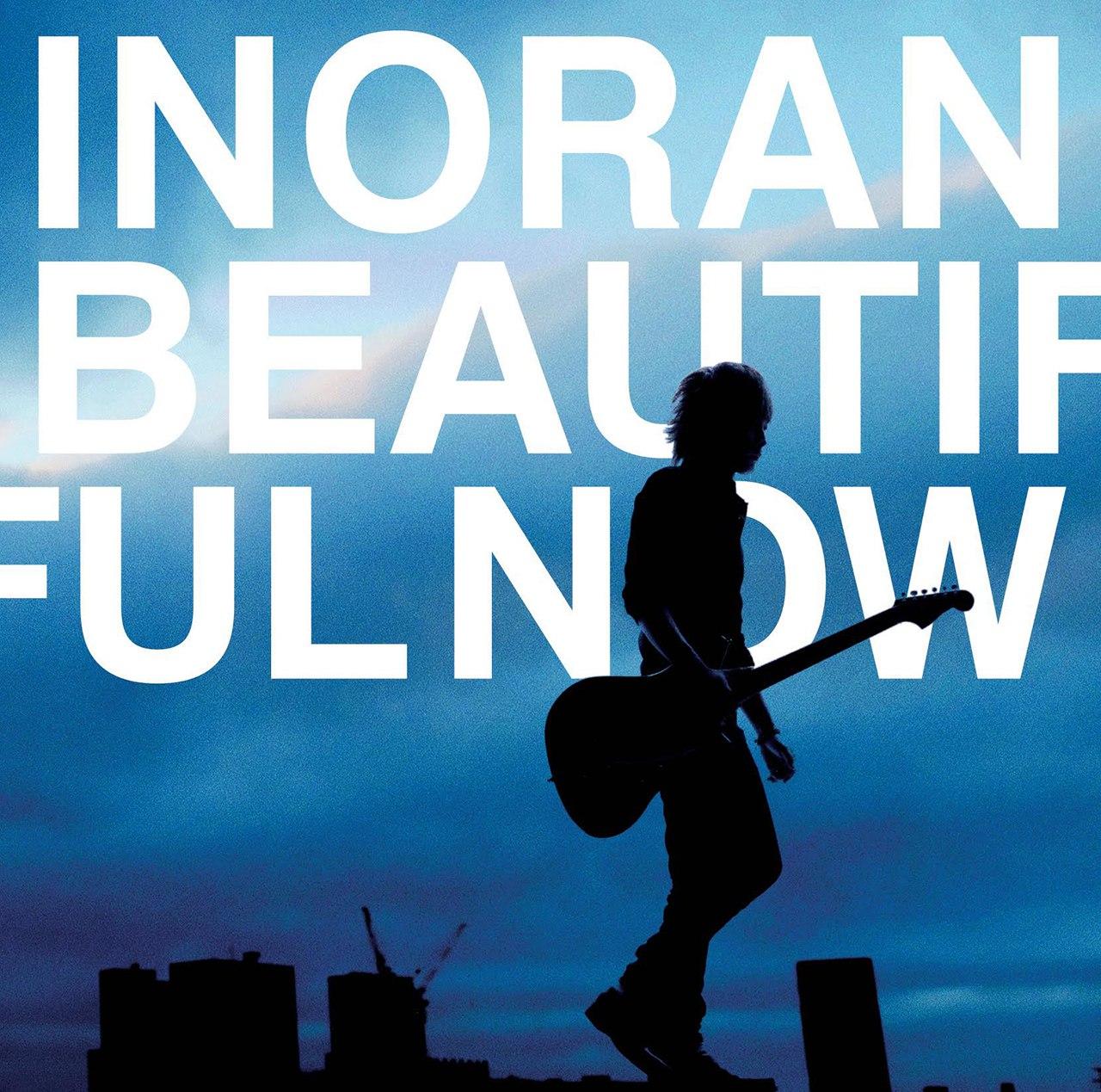 альбом года азия 2015 Inoran - Beautiful Now