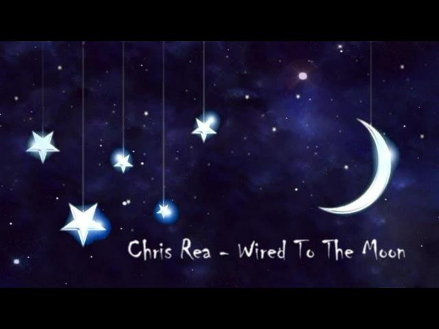 Chris Rea Wired To The Moon Lyrics