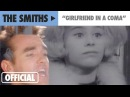 The Smiths - Girlfriend In A Coma Official Music Video