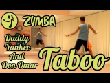 Zumba Fitness - Taboo - Don Omar feat Daddy Yankee