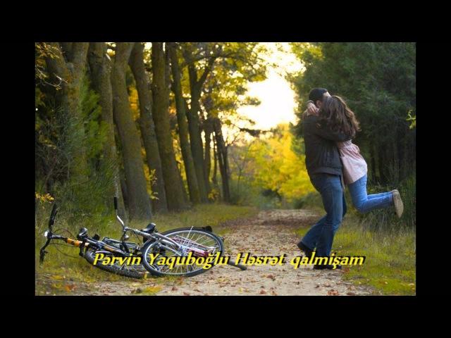 Pervin Yaquboglu Hesret qalmisam HD