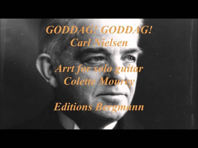 Goddag! Goddag! Carl Nielsen arrt for solo guitar Colette Mourey Editions Bergmann