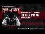 Mayor Apeshit Better Pay Up (Rekoil Remix) Rottun