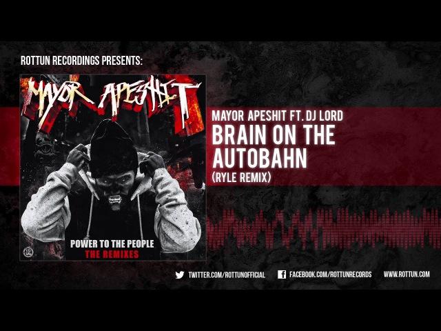 Mayor Apeshit – Brain On The Autobahn (Ryle Remix) [Rottun]
