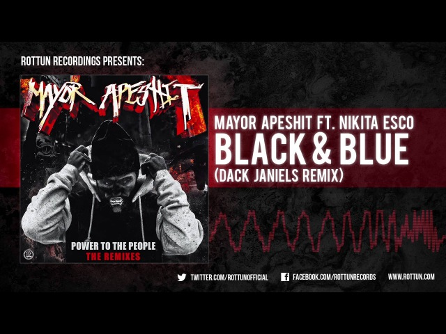 Mayor Apeshit – Black And Blue (Dack Janiels Remix) [Rottun]