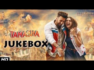 Tamasha Movie Songs || Jukebox || Ranbir Kapoor | Deepika Padukone || Arjit Singh