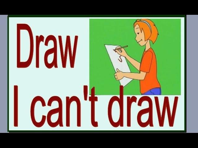 I cant draw - Unit 6 Lesson 1