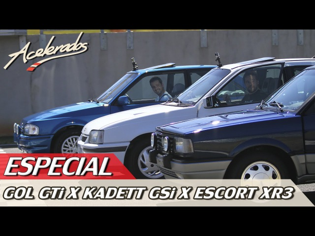 DESAFIO GOL GTi X KADETT GSi X ESCORT XR3 - ESPECIAL 3 | ACELERADOS