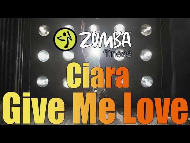 Zumba Fitness Ciara - Give Me Love 2017 WARM UP [HD]
