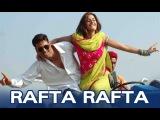 Rafta Rafta (Uncut Video Song)  Namastey London  Akshay Kumar &amp Katrina Kaif
