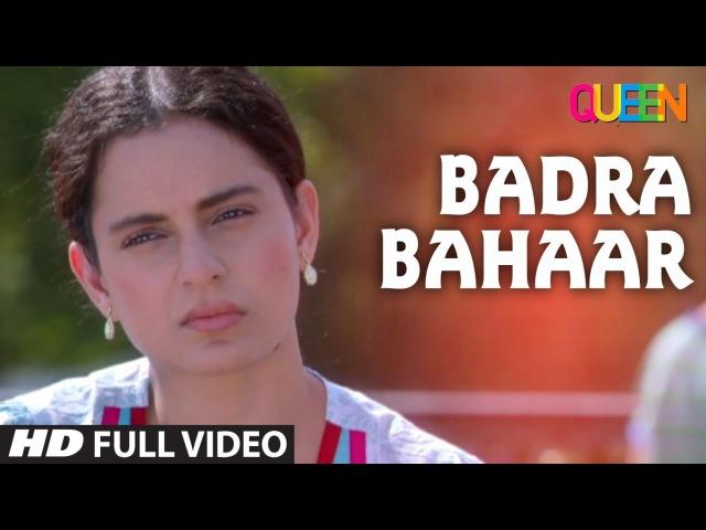 Queen: Badra Bahaar Full Video Song | Amit Trivedi | Kangana Ranaut | Raj Kumar Rao