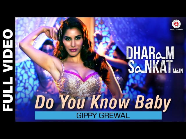 Do You Know Baby Full Video Dharam Sankat Mein Gippy Grewal Sophie Choudry Paresh Rawal