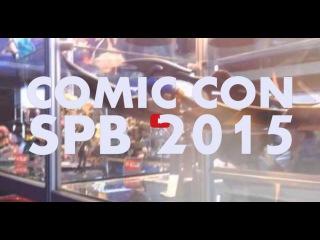 Comoc Con Spb 2015 | DAY ONE | МНОГО СЛУЧАЙНО СНЯТЫХ ПОП И НИКАКОГО СМЫСЛА