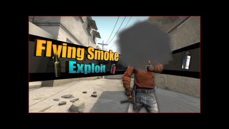 CS:GO Flying Smoke Exploit