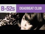 The B-52's - Deadbeat Club (Official Music Video)