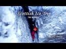 Scottish Ice trip in Ben Nevis with the Petzl Team