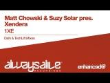 Matt Chowski &amp Suzy Solar pres. Xenera - 1XE (TechLift Original Mix) Available 11.03.2016