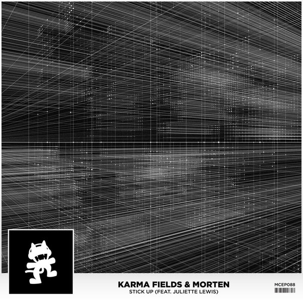 Karma Fields & MORTEN - Stick Up (feat. Juliette Lewis) (Original Mix)