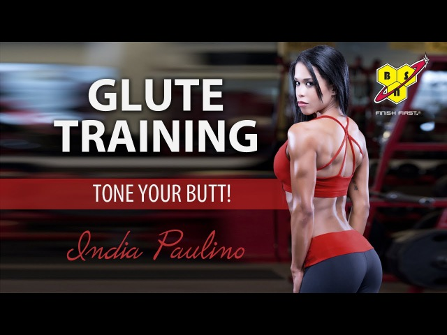 Glute Training - Tone Your Butt! with India Paulino