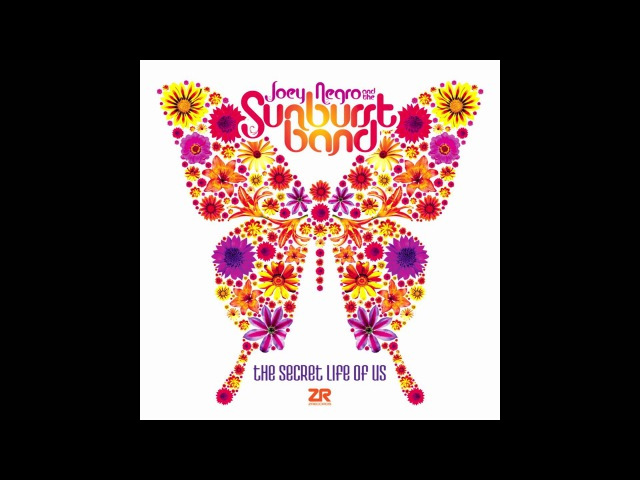 Joey Negro The Sunburst Band - The Secret Life Of Us (Director's Cut Signature Mix)