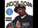 "Snoop Dogg - Still a ""G"" Thang"