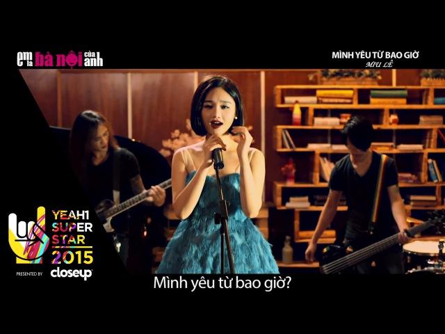 Mình Yêu Từ Bao Giờ   Miu Lê - OST Em Là Bà Nội Của Anh   Yeah1 Super star   Nhạc trẻ hot