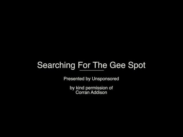 Searching For The Gee Spot Unsponsored