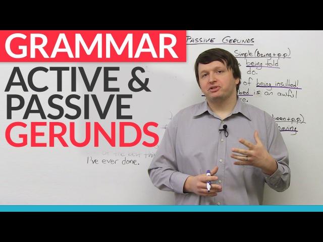 Grammar Active and Passive Gerunds