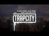 Dodge &amp Fuski vs Nick Thayer - Playboy (Barely Alive Remix)