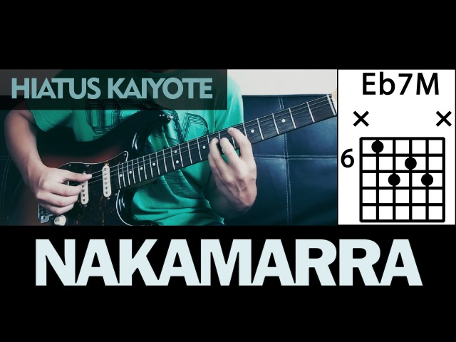 Hiatus Kaiyote - Nakamarra chords guitar cover Nai Palm