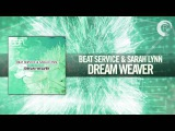 Beat Service &amp Sarah Lynn - Dream Weaver FULL (BSARNM)