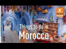 26 things not to miss in Morocco