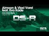 Aimoon &amp Vlad Varel feat. Eva Kade - One More Night (Original Mix) Available 22.06.15