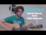 Blame - Calvin Harris feat. John Newman (Guitar LessonTutorial) with Ste Shaw