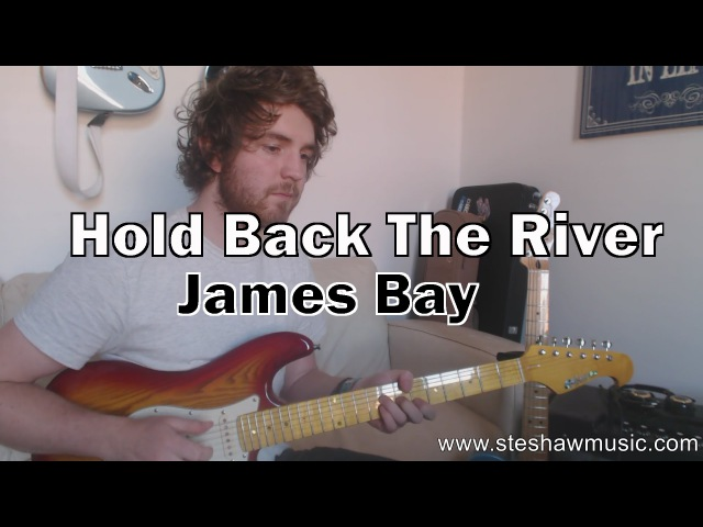 Hold Back The River - James Bay (Guitar Lesson/Tutorial) with Ste Shaw