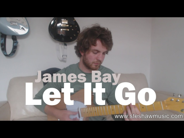 James Bay - Let It Go (Guitar Lesson/Tutorial) with Ste Shaw