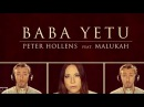 Baba Yetu Civilization IV Theme Peter Hollens Malukah The Lord's Prayer in Swahili