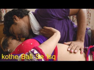 HD कोठेबाली से इश्क़ KOTHE WALI SE ISQ Full Romance Hindi Hot Short Film