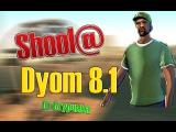 SHOOL@ DYOM 8.1 PART 1!