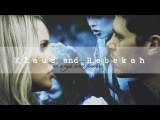 Klaus & Rebekah ✗ Always and Forever