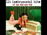 Various Artists - 110 Instrumental Hits of the 50s &amp 60s (AudioSonic Music) Full Album