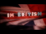 Professor Elemental - I'm British (Dir Moog Gravett)