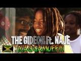 The Gideon  Ft. Naje - Raggamuffin