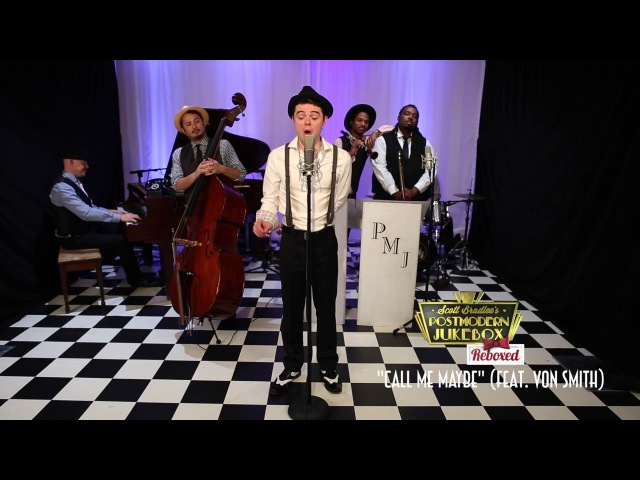 Call Me Maybe - Postmodern Jukebox Reboxed Cover ft. Von Smith