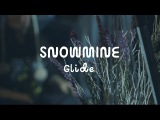 SNOWMINE - Glide (On The Mountain)