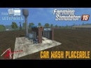 ТОП 6 АВТОМОЕК – 2е место - Car Wash v1.5 Placeable для FS 15 45